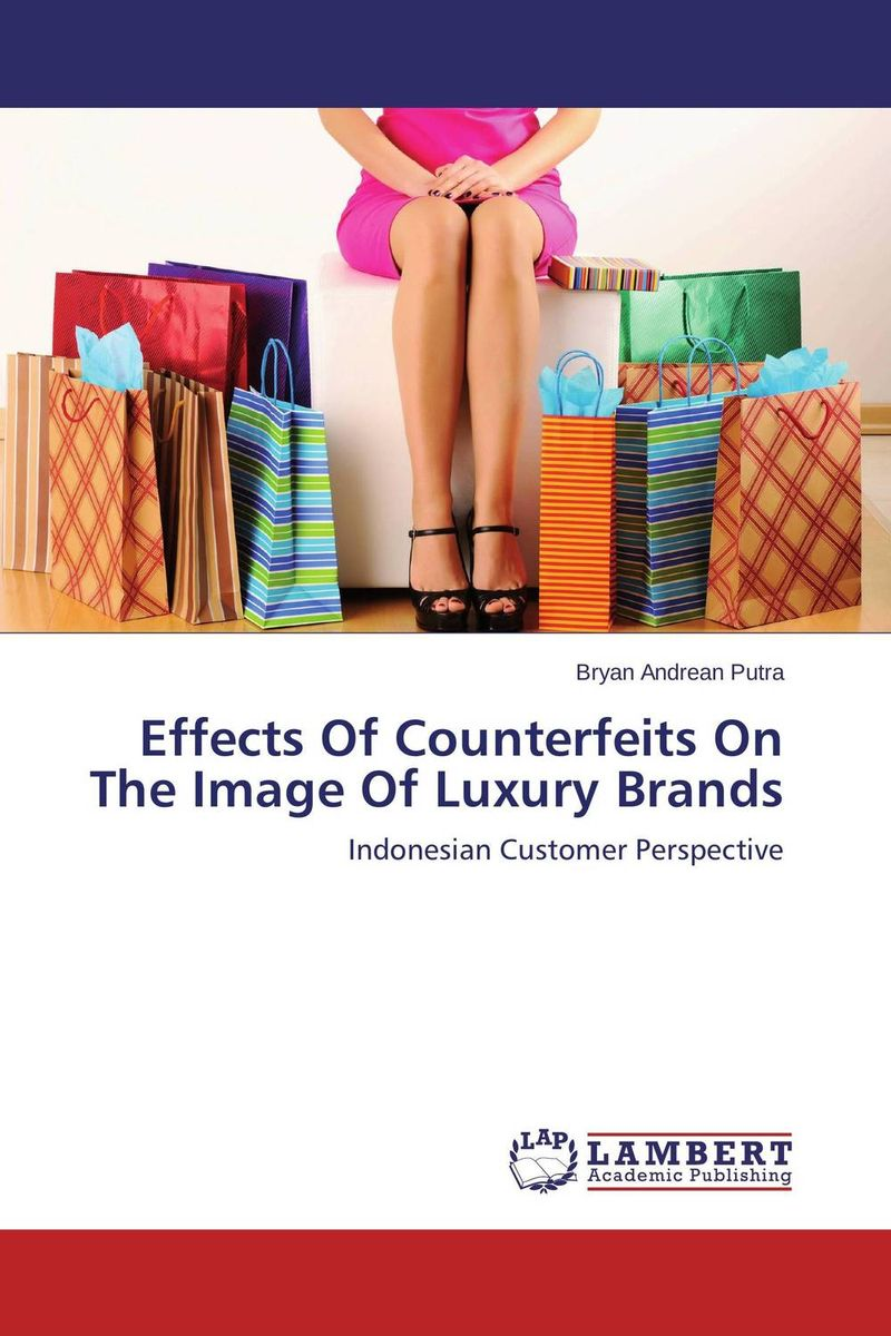 Effects Of Counterfeits On The Image Of Luxury Brands n giusti diffuse entrepreneurship and the very heart of made in italy for fashion and luxury goods