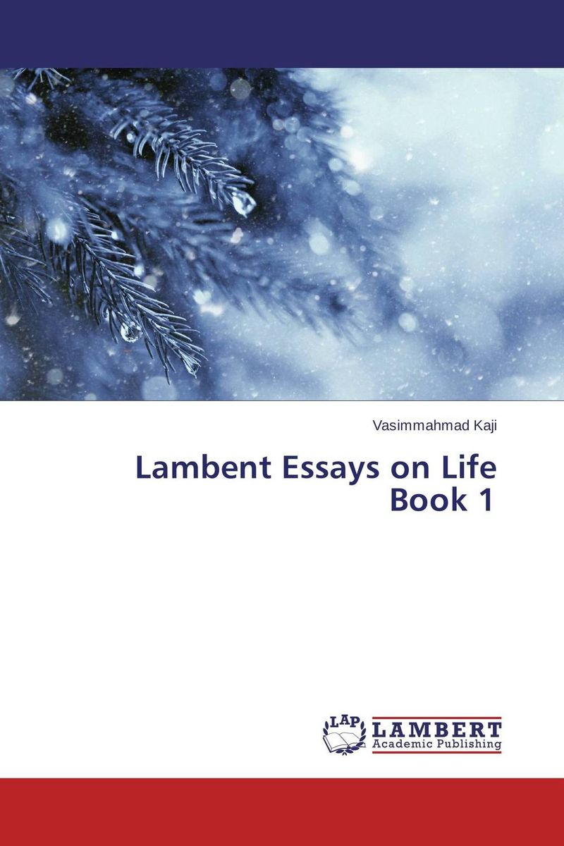 Lambent Essays on Life Book 1 the catcher in the rye