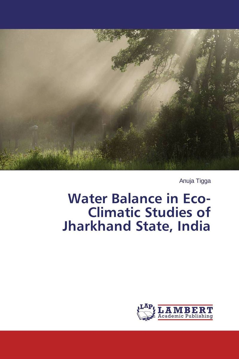 цена на Water Balance in Eco-Climatic Studies of Jharkhand State, India