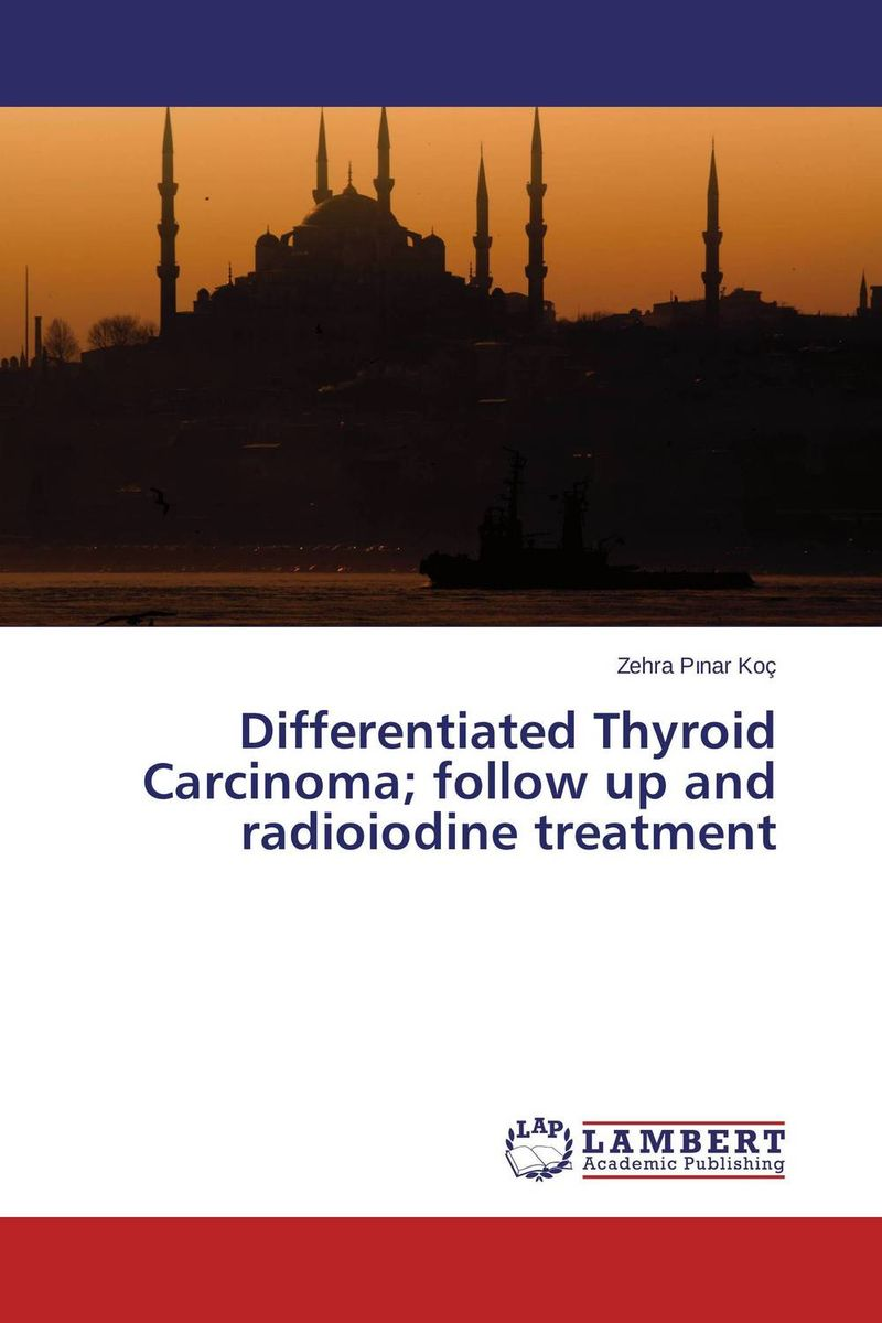Differentiated Thyroid Carcinoma; follow up and radioiodine treatment seduced by death – doctors patients