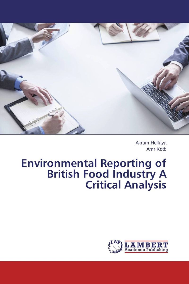 Environmental Reporting of British Food Industry A Critical Analysis sampling and analysis of environmental chemical pollutants a complete guide