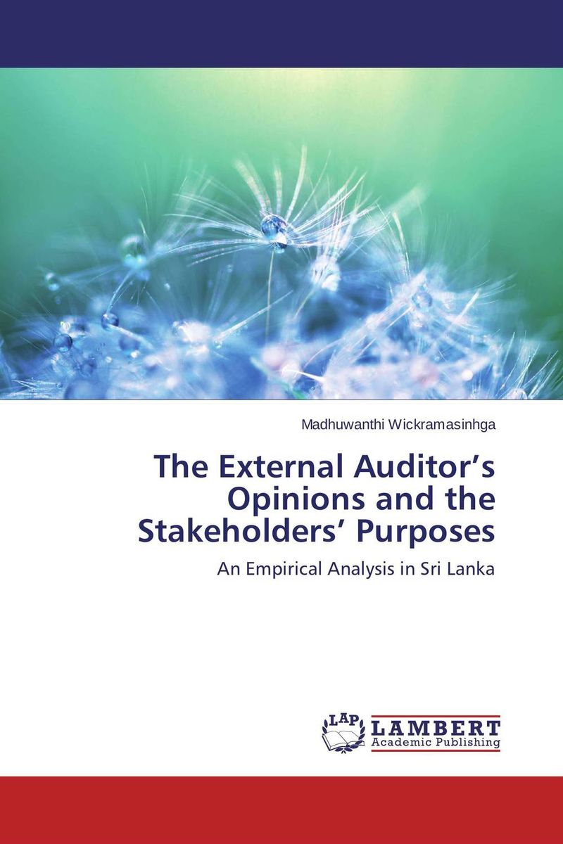 The External Auditor's Opinions and the Stakeholders' Purposes ideas and opinions