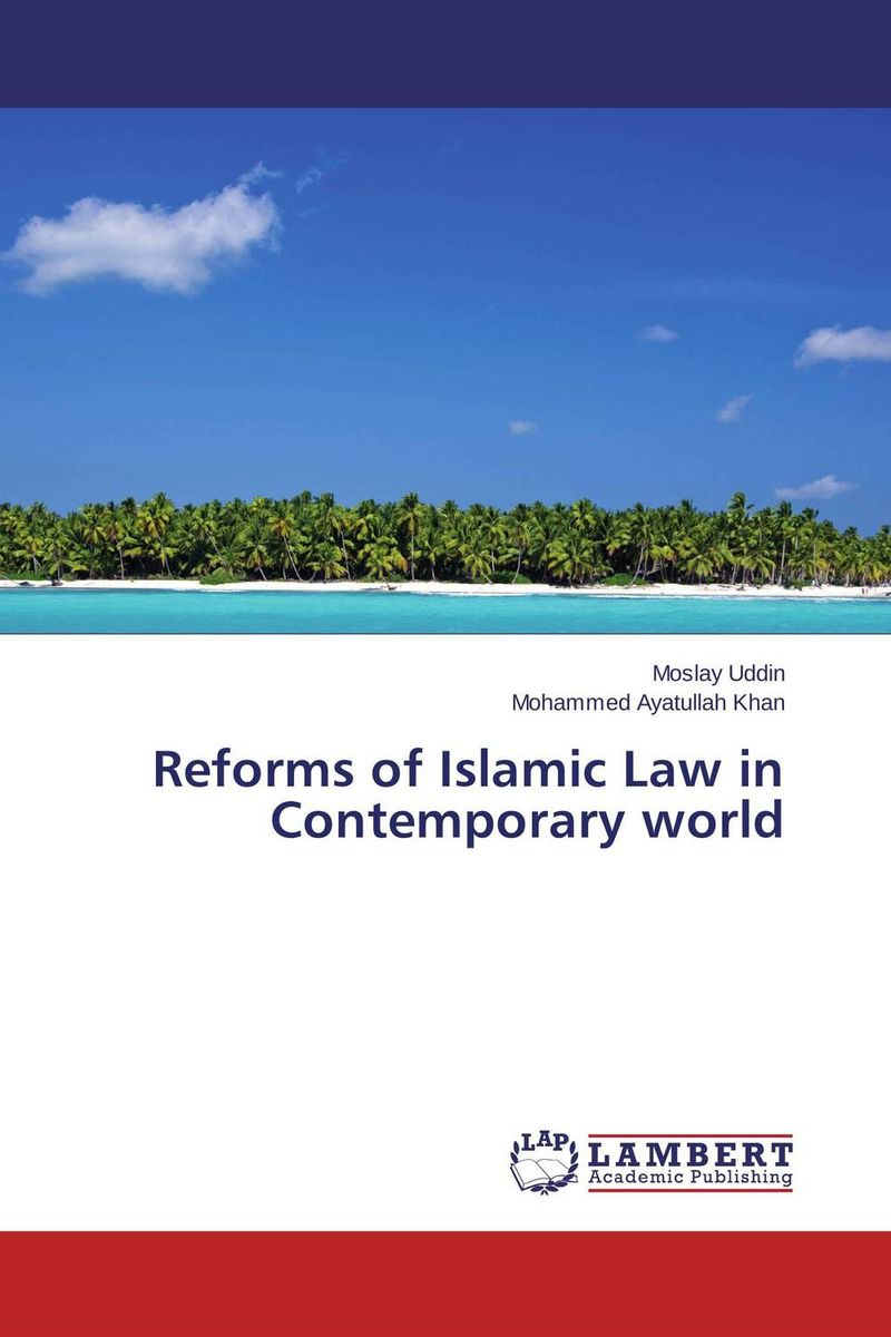 Reforms of Islamic Law in Contemporary world