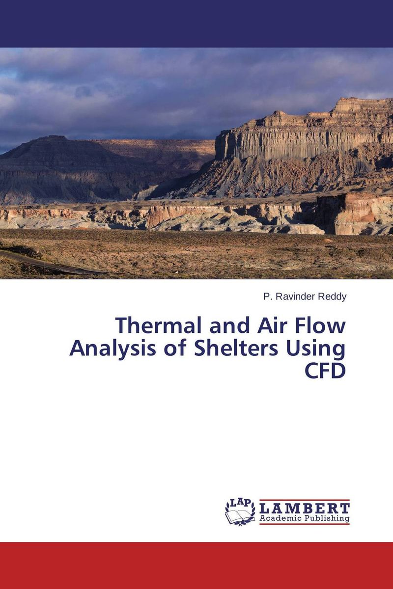 Thermal and Air Flow Analysis of Shelters Using CFD nitul kalita and rahul dev misra cfd analysis of room air distribution