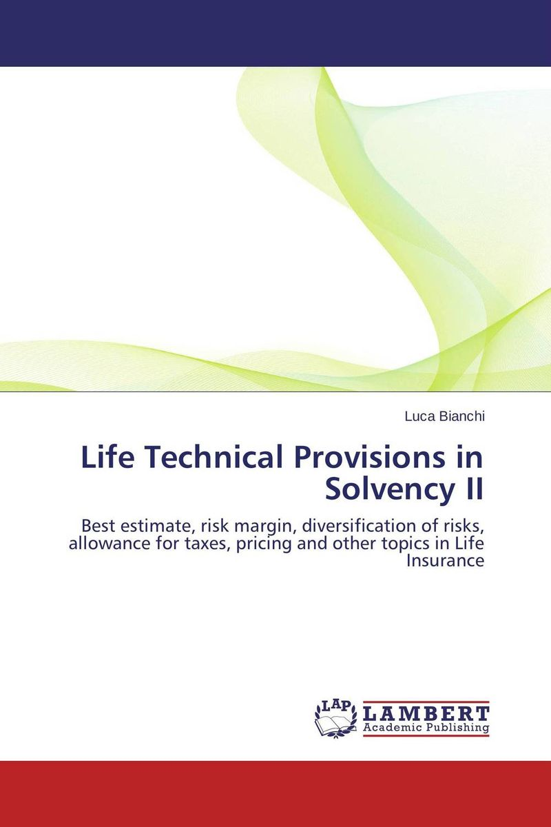 Life Technical Provisions in Solvency II david buckham executive s guide to solvency ii