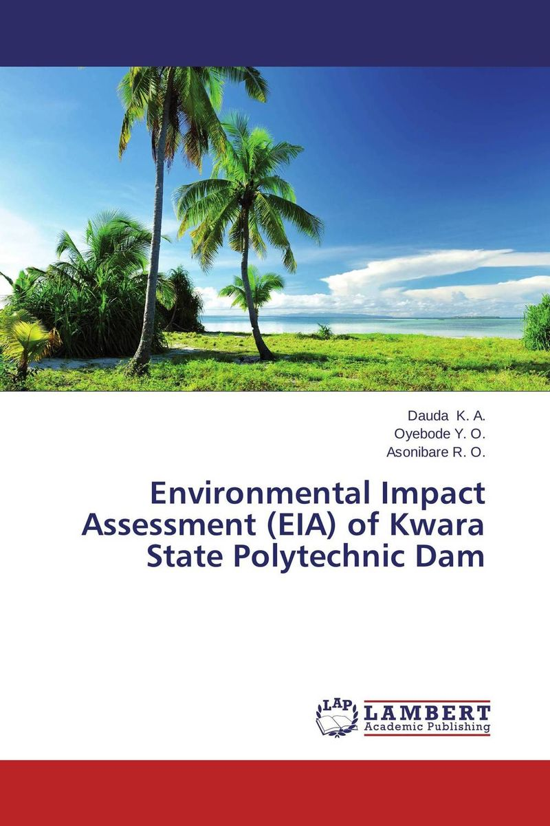 купить Environmental Impact Assessment (EIA) of Kwara State Polytechnic Dam недорого