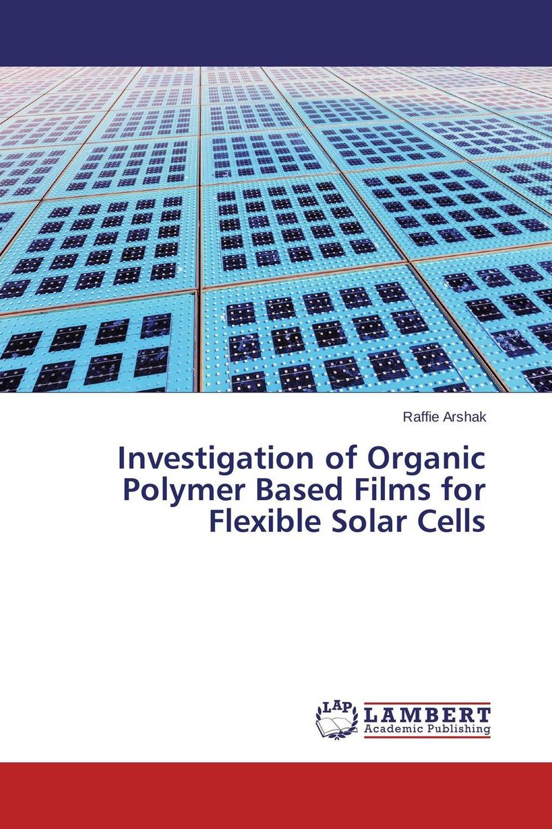 Investigation of Organic Polymer Based Films for Flexible Solar Cells rakesh kumar balbir singh kaith and anshul sharma psyllium based polymer and their salt resistant swelling behaviour