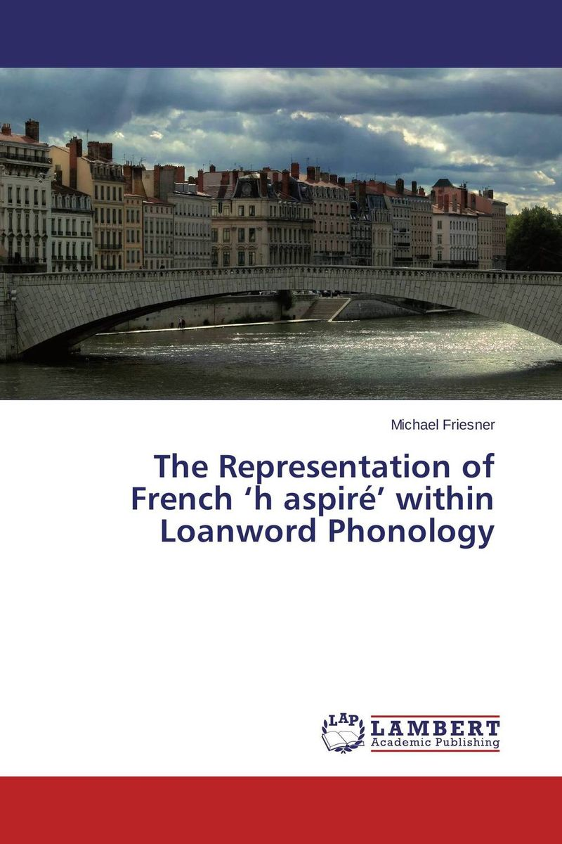 The Representation of French 'h aspire' within Loanword Phonology kappeler pornography of representation