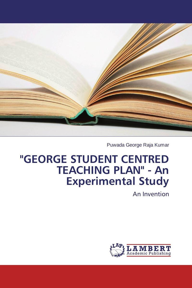GEORGE STUDENT CENTRED TEACHING PLAN - An Experimental Study george lucas education nation six leading edges of innovation in our schools