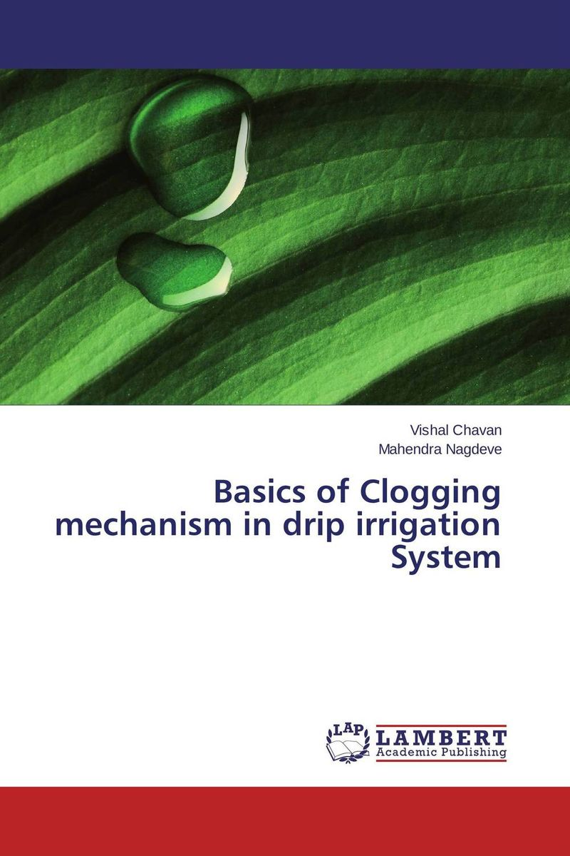 Basics of Clogging mechanism in drip irrigation System evaluation of stage wise deficit furrow irrigation