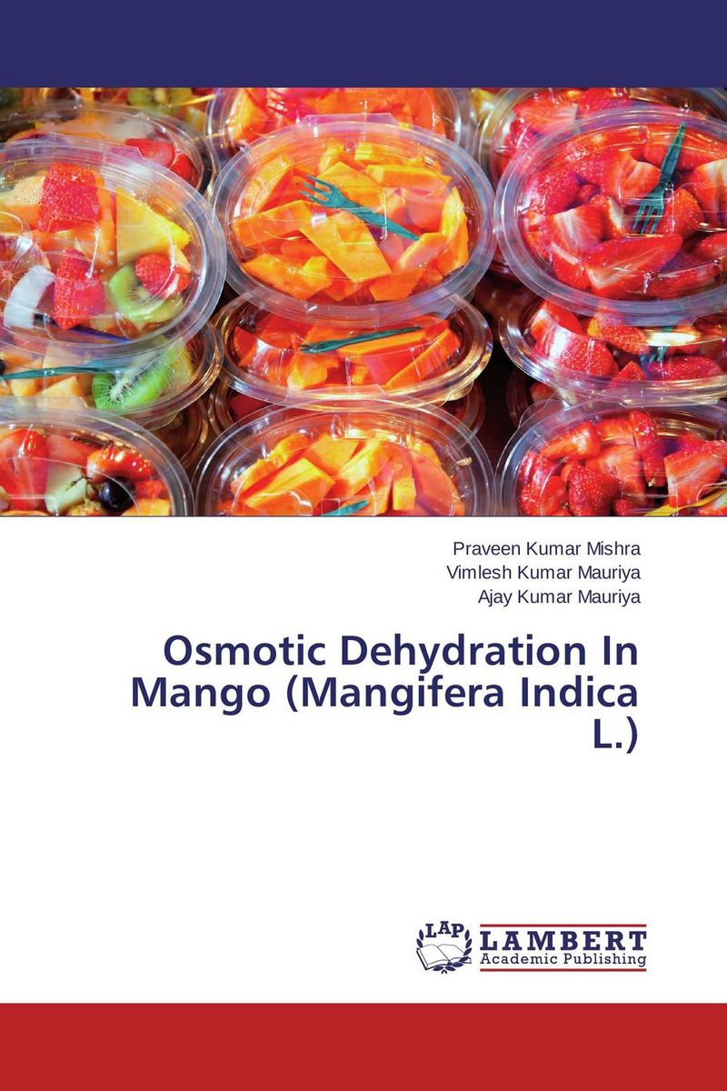 Osmotic Dehydration In Mango (Mangifera Indica L.) mango pulp effect of variety and storage temperature