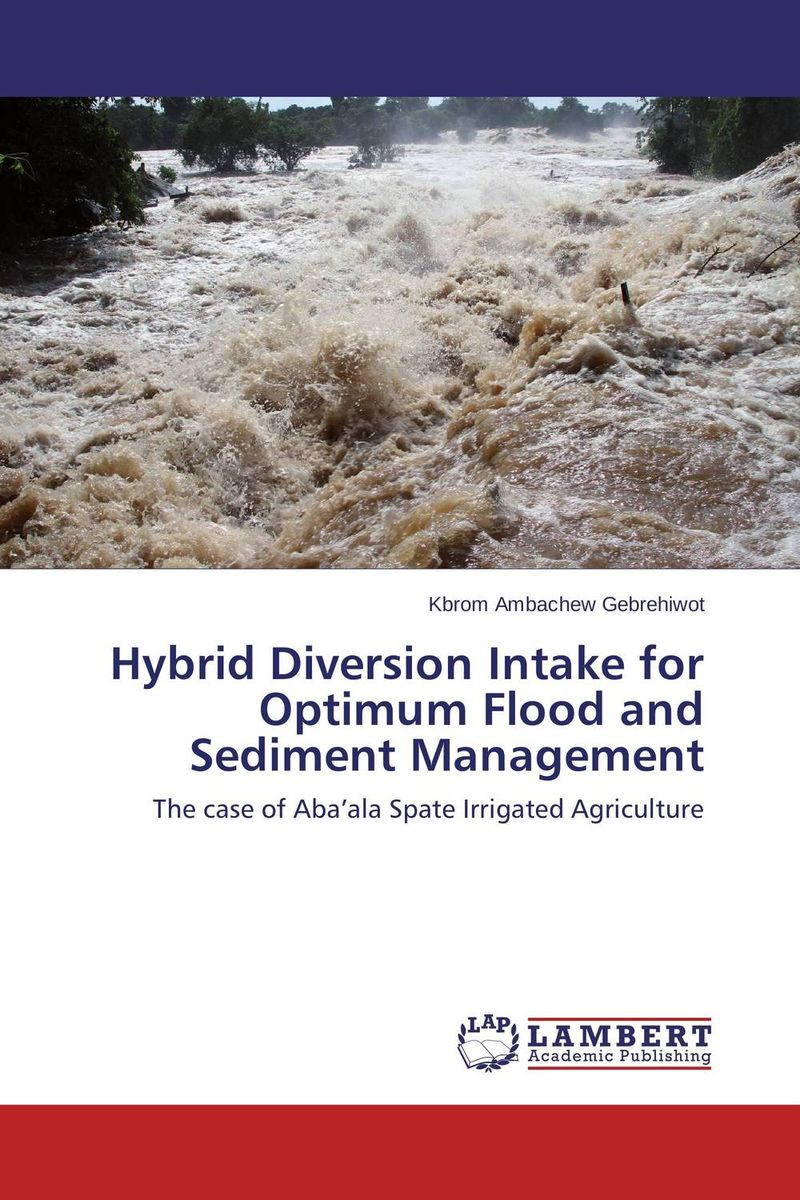 Hybrid Diversion Intake for Optimum Flood and Sediment Management community spate irrigation in raya valley