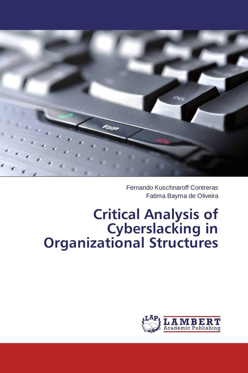 Critical Analysis of Cyberslacking in Organizational Structures цена и фото