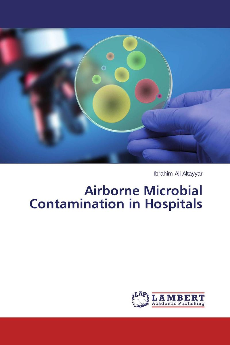 Airborne Microbial Contamination in Hospitals hf dowling city hospitals – the undercare of the underprivileged