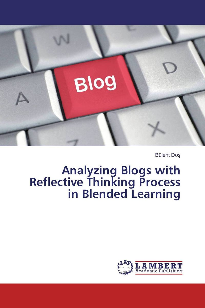 Analyzing Blogs with Reflective Thinking Process in Blended Learning blogs