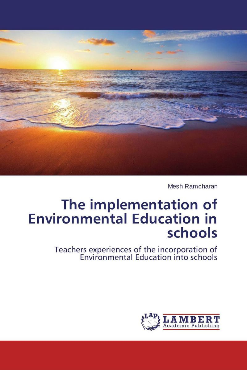 The implementation of Environmental Education in schools купить