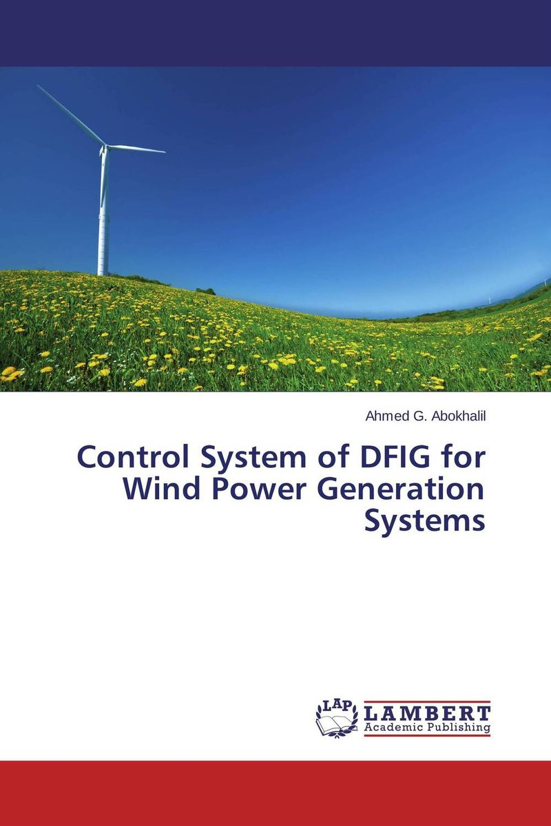Control System of DFIG for Wind Power Generation Systems driven to distraction