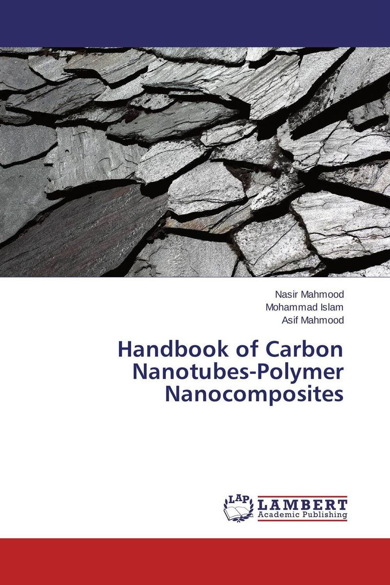 Handbook of Carbon Nanotubes-Polymer Nanocomposites handbook of the exhibition of napier relics and of books instruments and devices for facilitating calculation