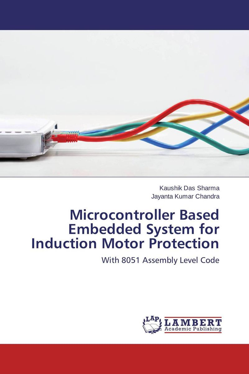 Microcontroller Based Embedded System for Induction Motor Protection medicine manufacturing industry automation using microcontroller