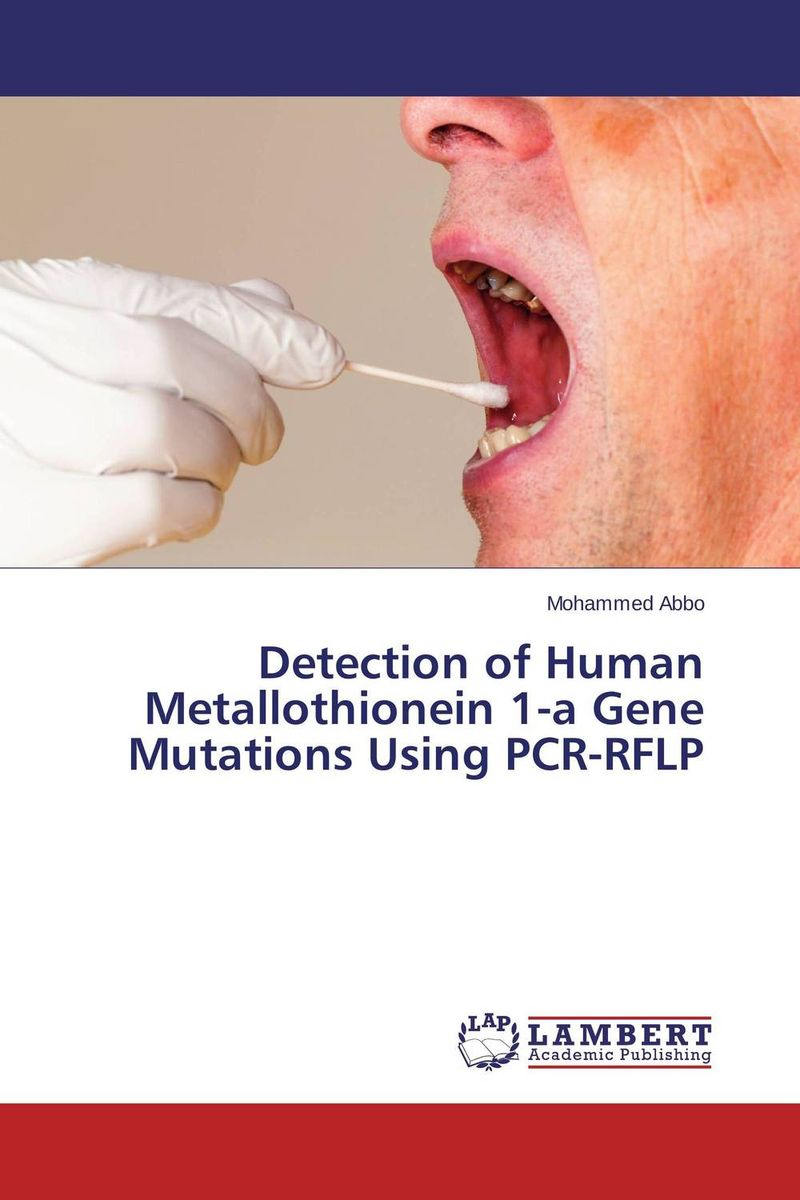 Detection of Human Metallothionein 1-a Gene Mutations Using PCR-RFLP heavy metals toxicity