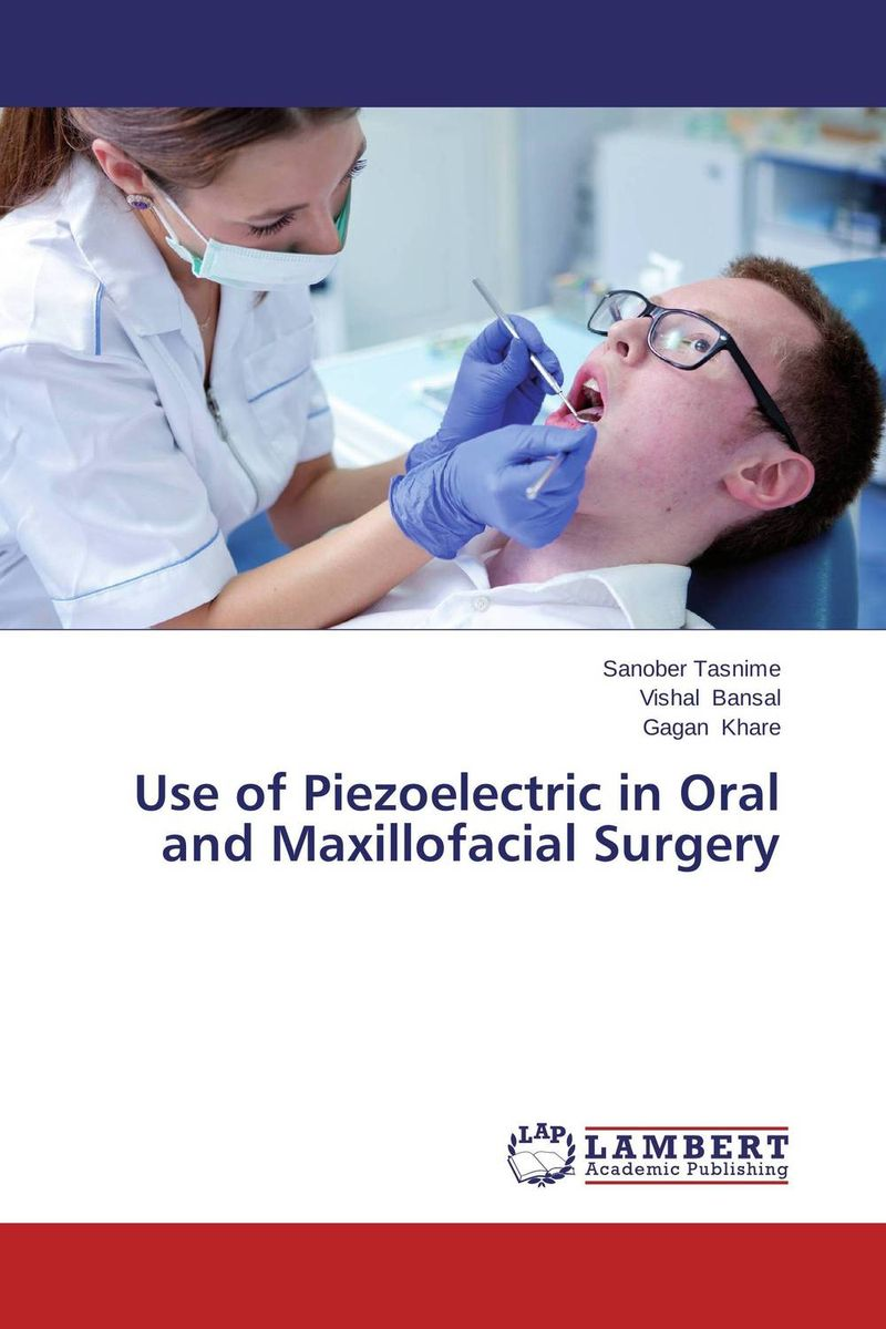 Use of Piezoelectric in Oral and Maxillofacial Surgery uj moore principles of oral and maxillofacial surgery 6e