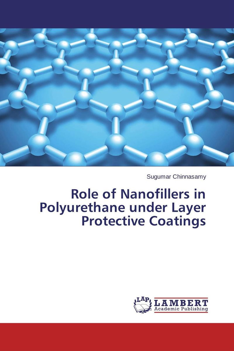 Role of Nanofillers in Polyurethane under Layer Protective Coatings the role of evaluation as a mechanism for advancing principal practice