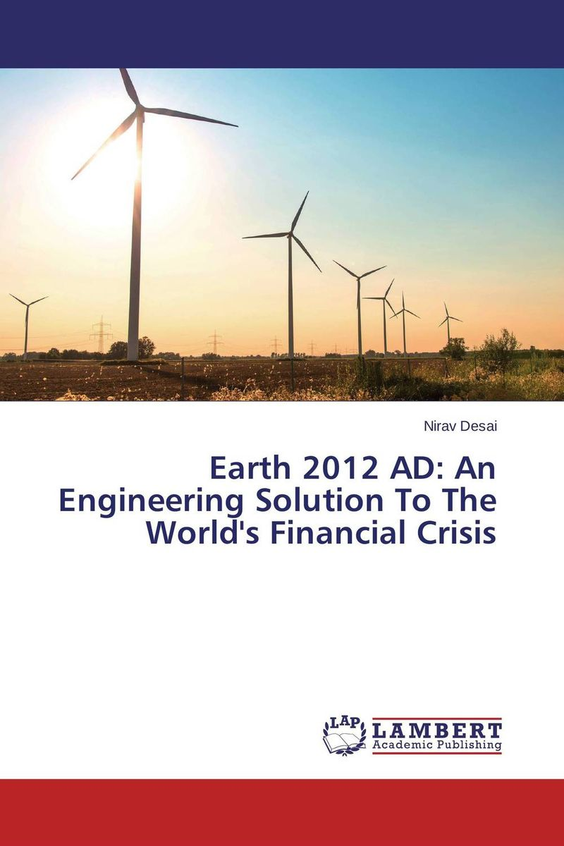 Earth 2012 AD: An Engineering Solution To The World's Financial Crisis the last best hope of earth – abraham lincoln