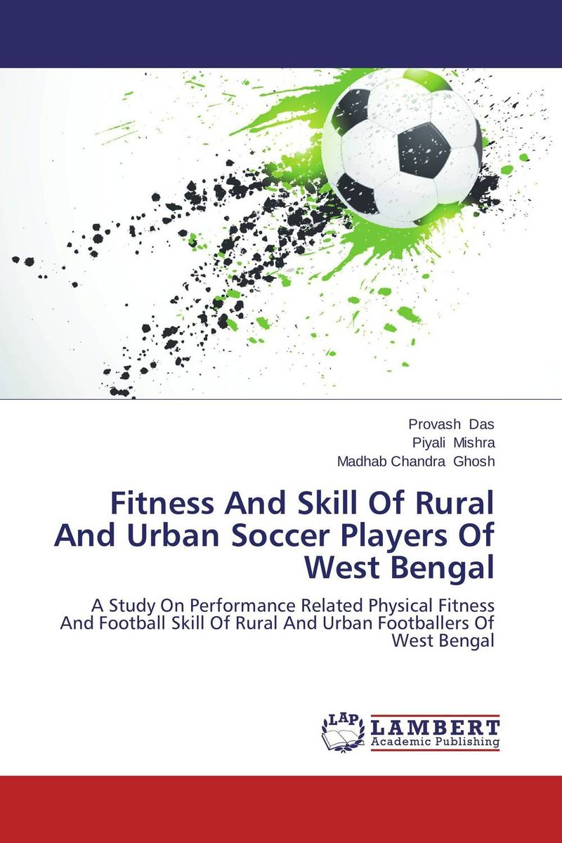 Fitness And Skill Of Rural And Urban Soccer Players Of West Bengal pris involvement in service delivery of mch care in west bengal
