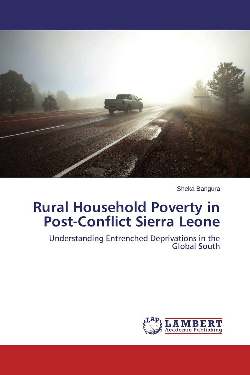 Rural Household Poverty in Post-Conflict Sierra Leone thomas winterbottom an accont of the native africans in the sierra leone vol 2