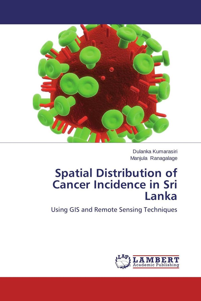 Spatial Distribution of Cancer Incidence in Sri Lanka analysis of tp53 and promoter hypermethylation of mgmt in lung cancer