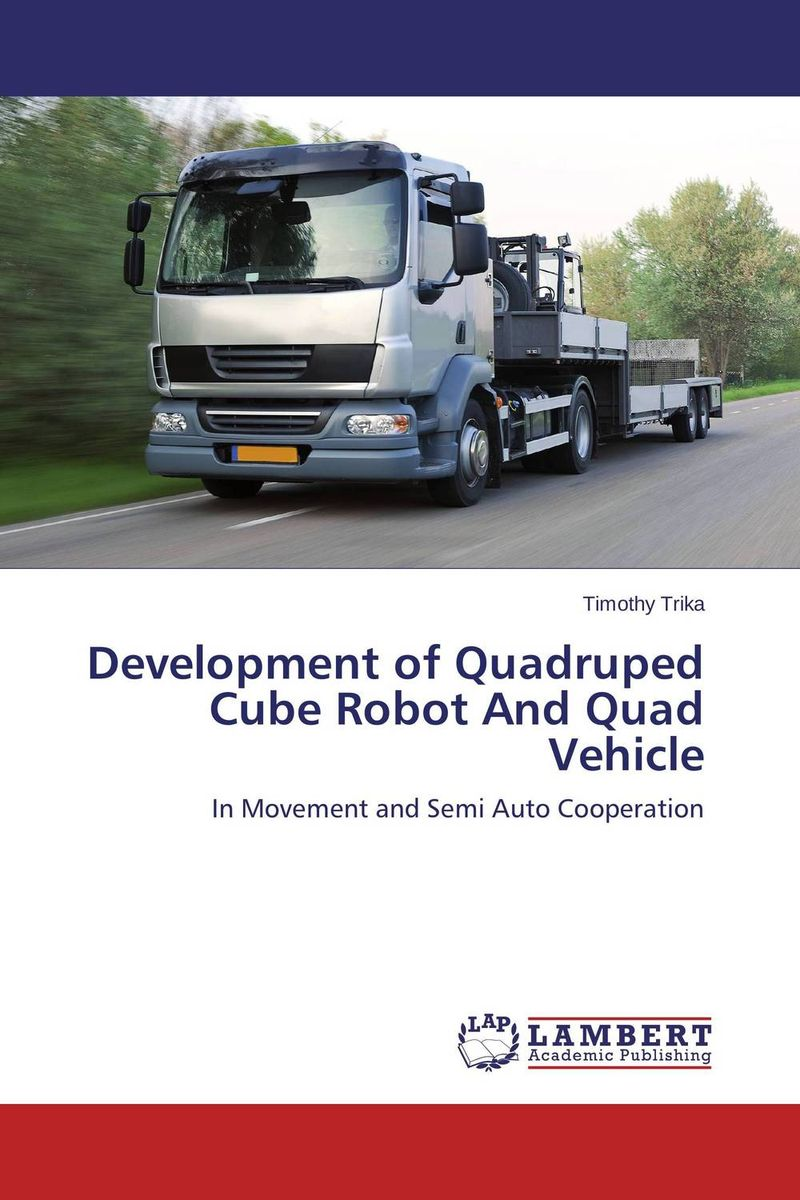 Development of Quadruped Cube Robot And Quad Vehicle the shade of my own tree
