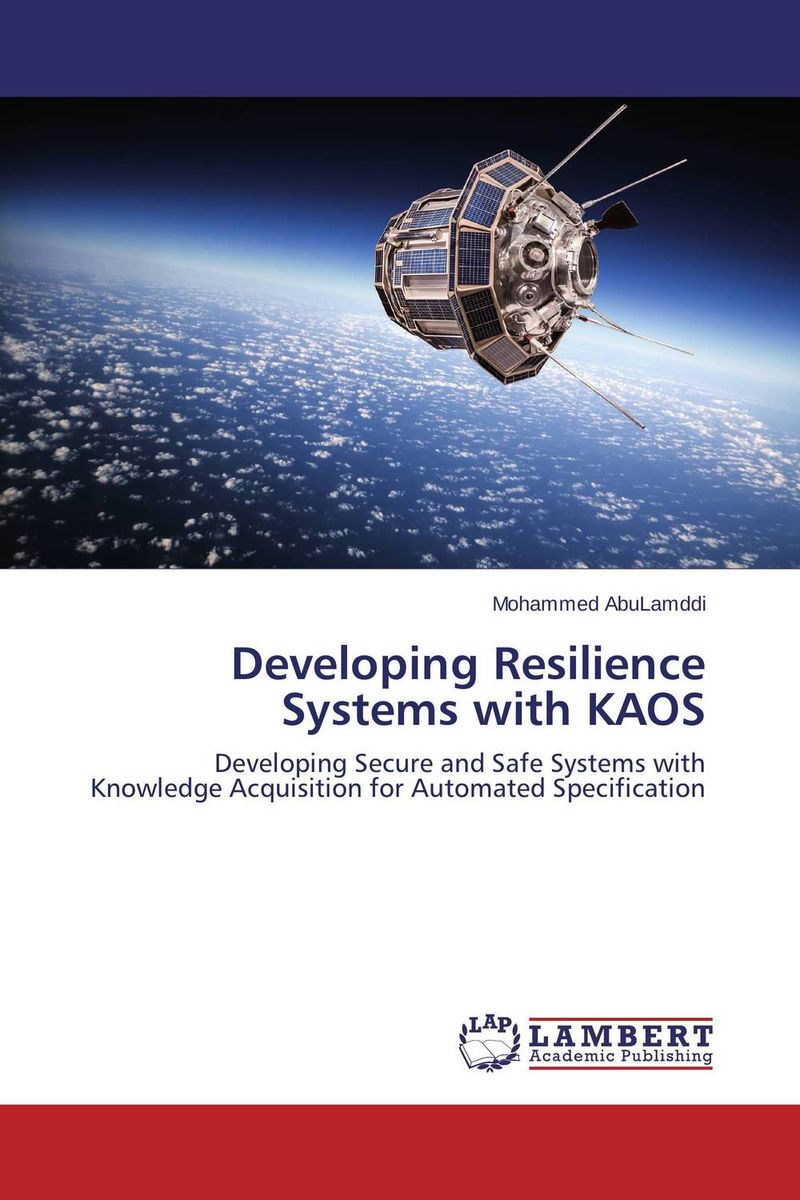 Developing Resilience Systems with KAOS belousov a security features of banknotes and other documents methods of authentication manual денежные билеты бланки ценных бумаг и документов