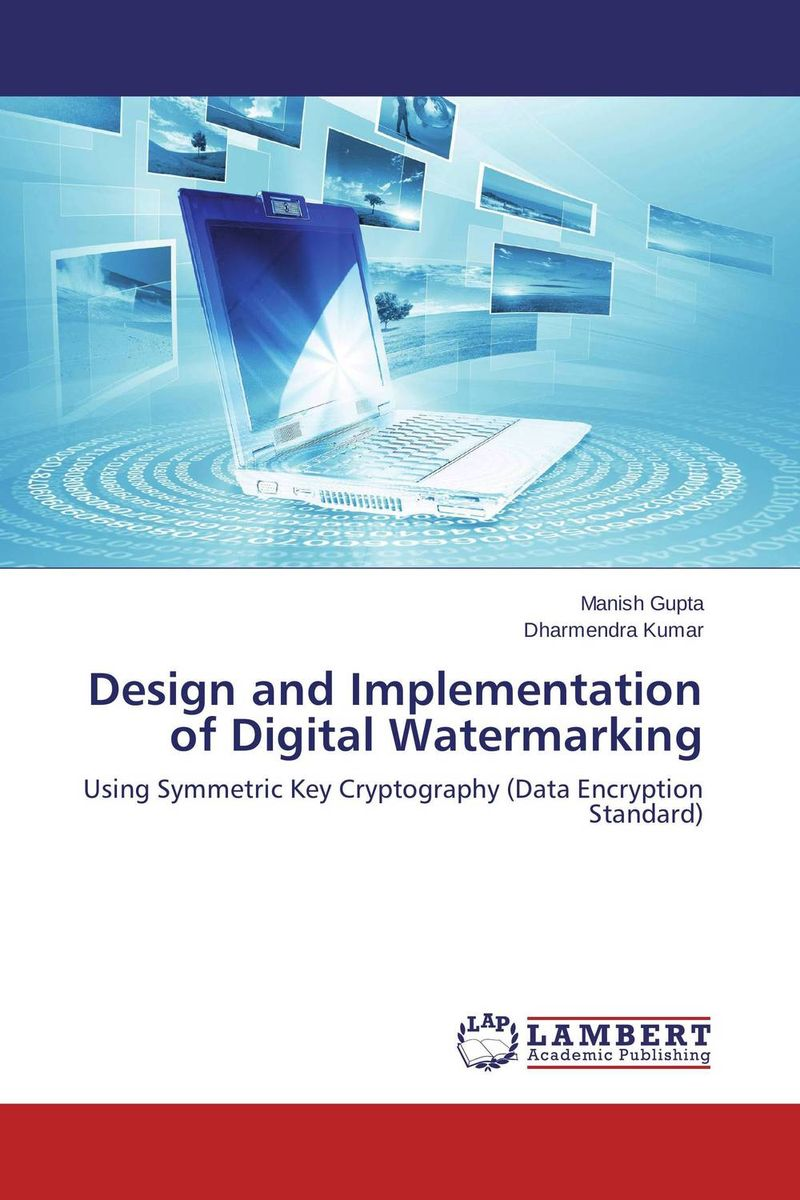 Design and Implementation of Digital Watermarking an introduction to digital image watermarking