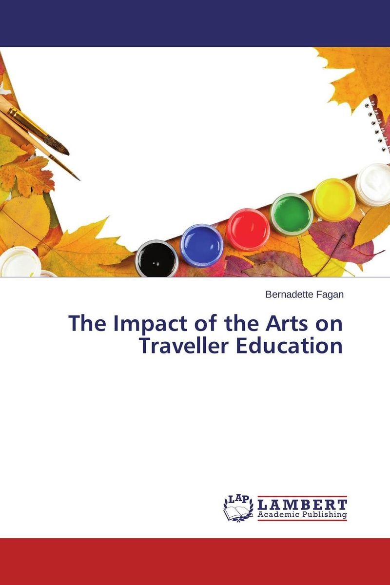 The Impact of the Arts on Traveller Education affair of state an