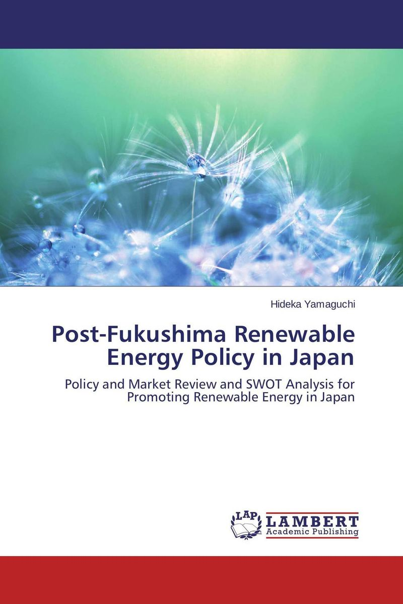 Post-Fukushima Renewable Energy Policy in Japan bim integrated renewable energy analysis