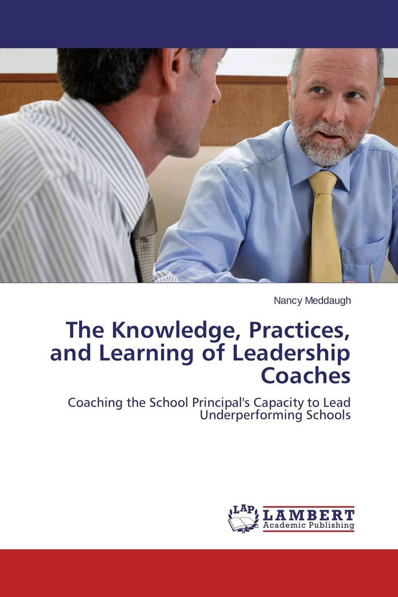 The Knowledge, Practices, and Learning of Leadership Coaches
