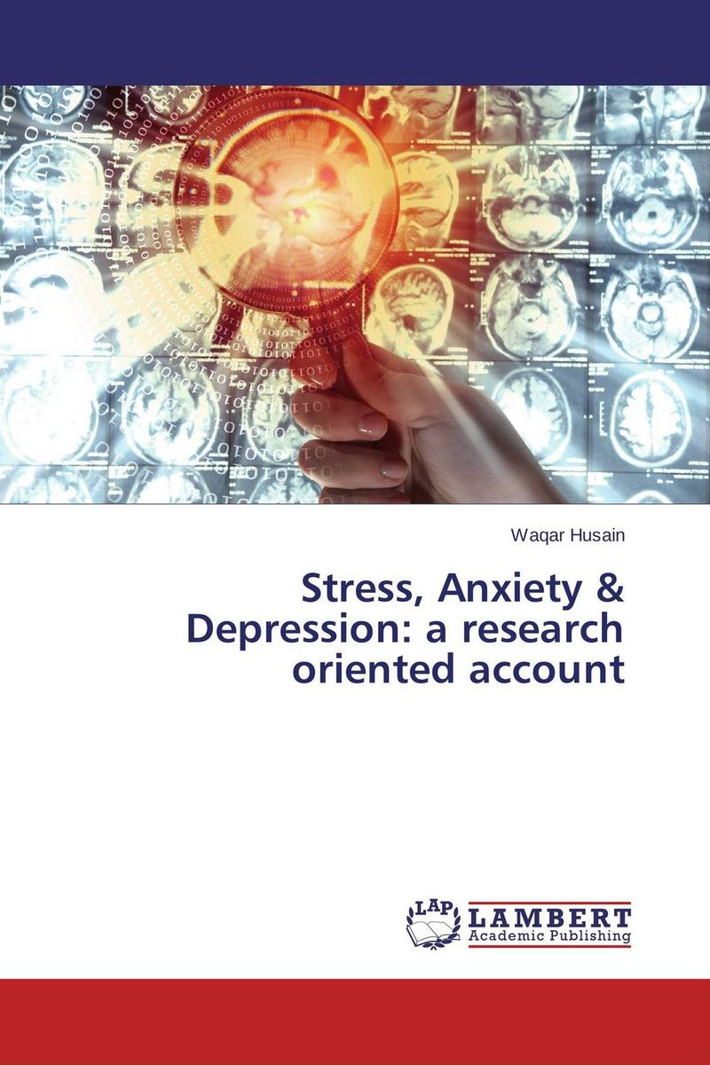 Stress, Anxiety & Depression: a research oriented account improving quality of life in anxiety and depression