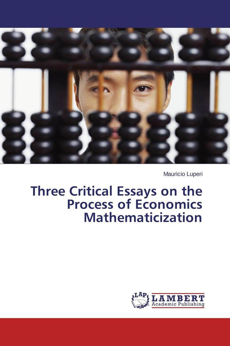 Three Critical Essays on the Process of Economics Mathematicization handbook of mathematical economics 2 handbooks in economics