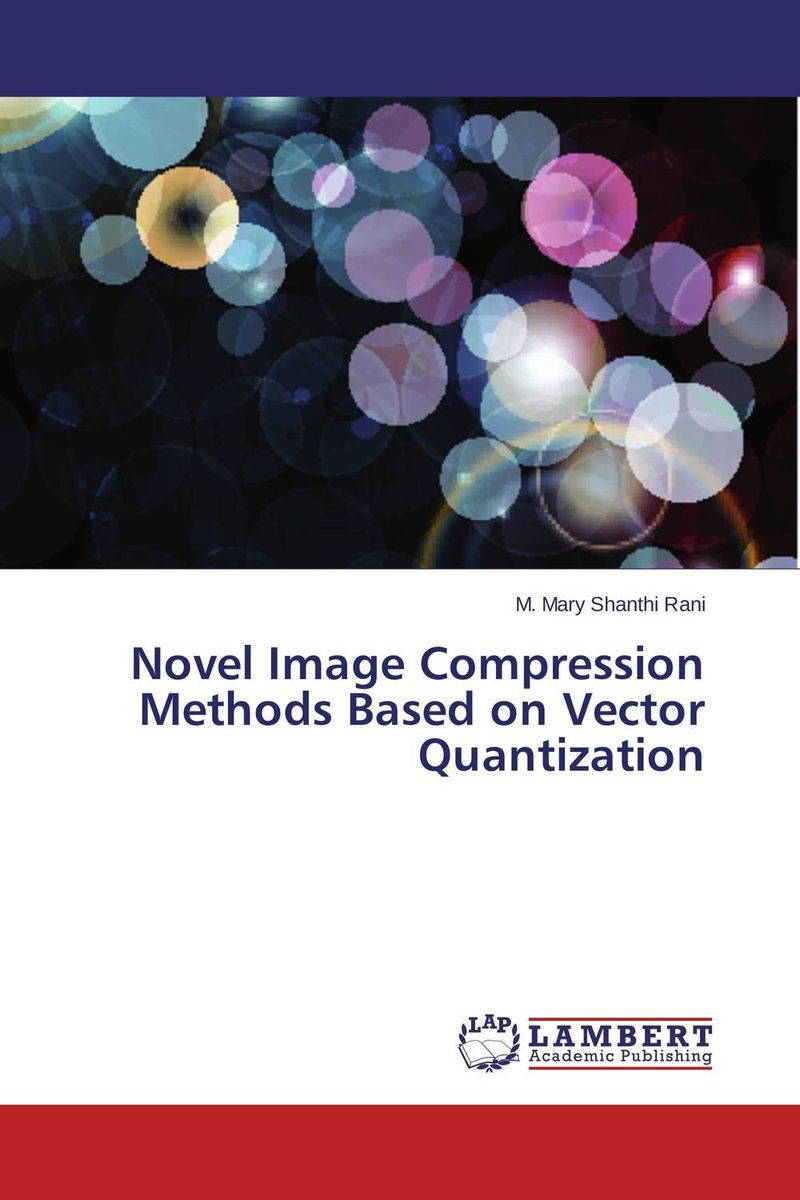 Novel Image Compression Methods Based on Vector Quantization novel image compression methods based on vector quantization page 7