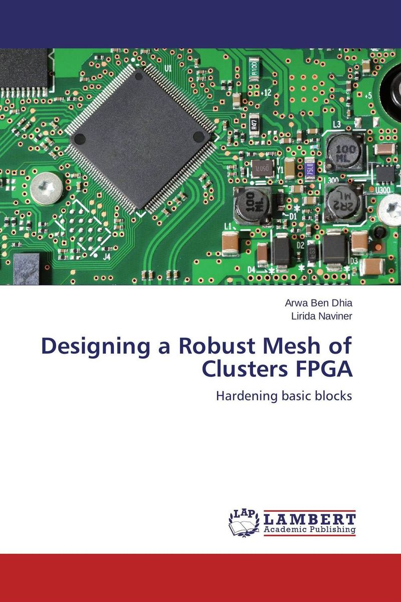 Designing a Robust Mesh of Clusters FPGA m n semirings and a generalized fault tolerance algebra of systems