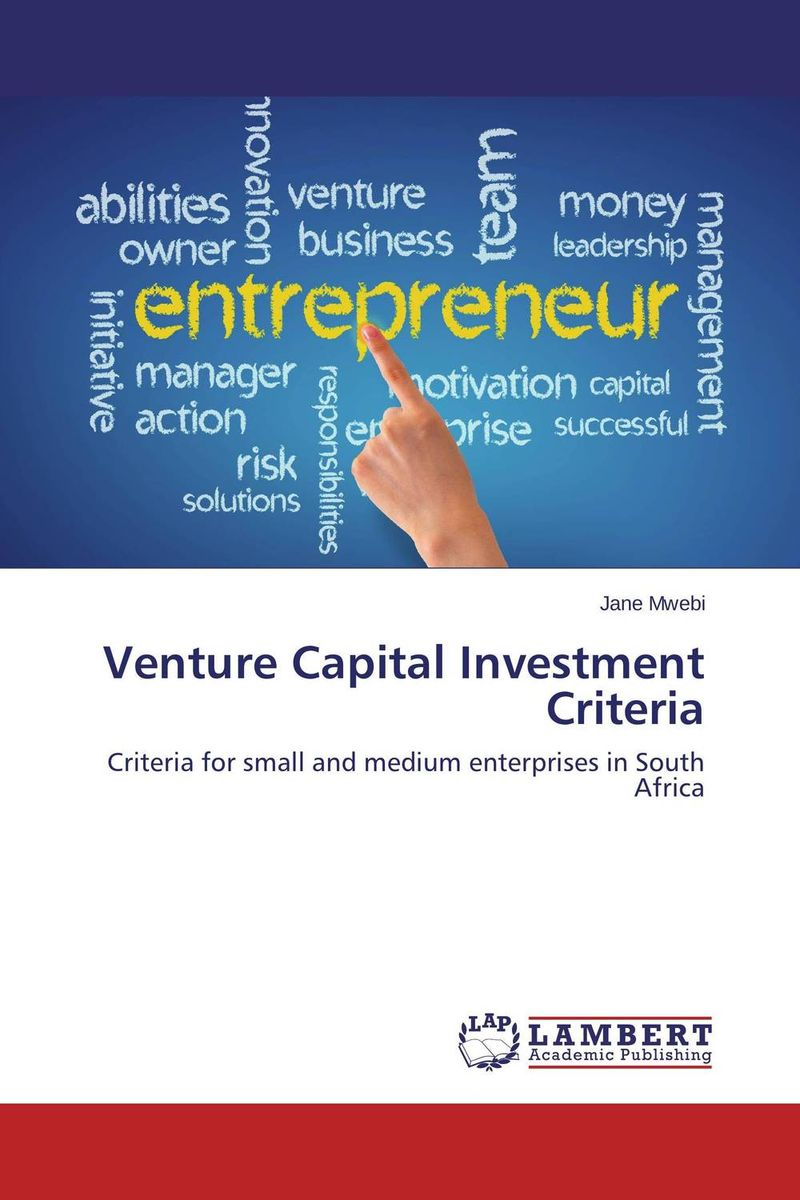 Venture Capital Investment Criteria alexander haislip essentials of venture capital