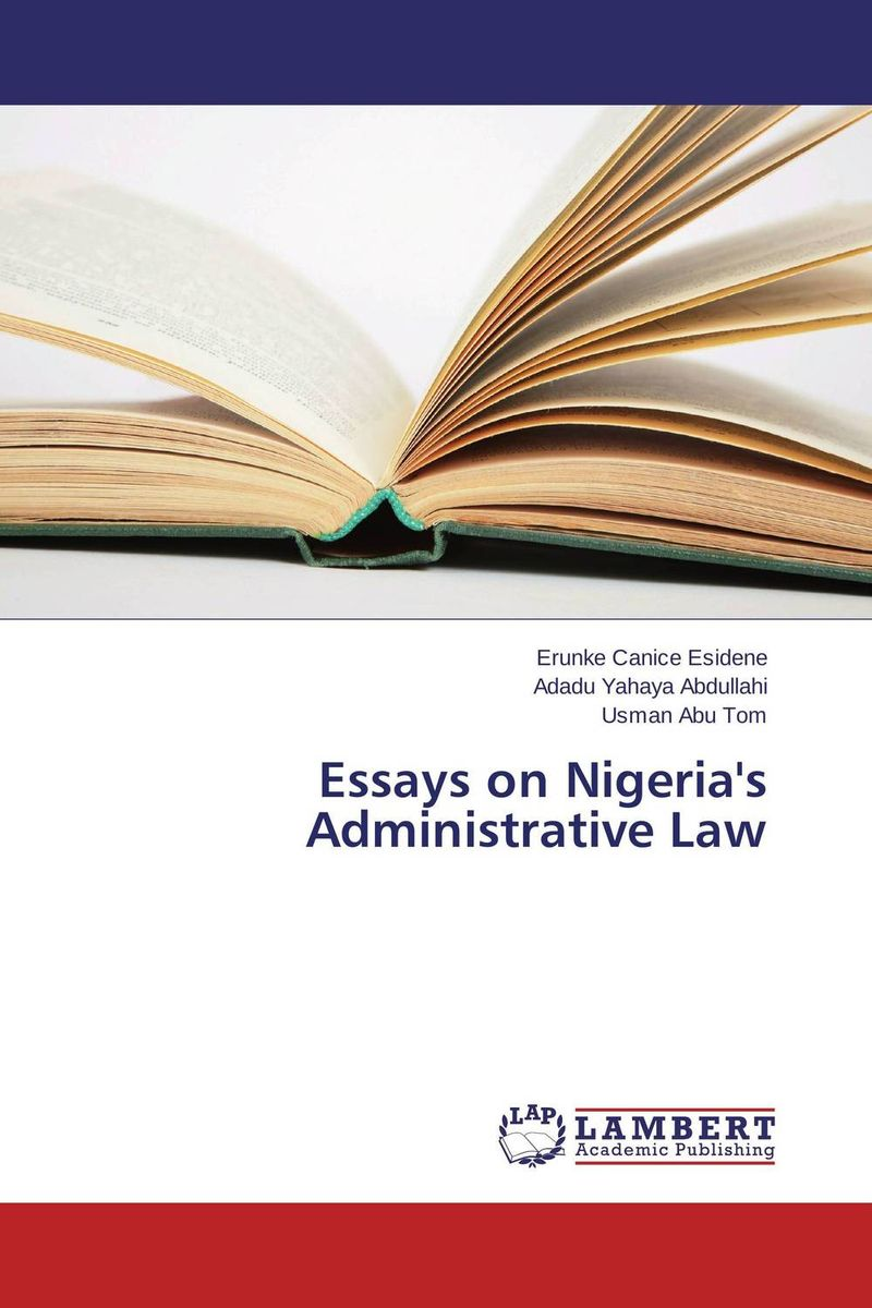 Essays on Nigeria's Administrative Law the terror presidency – law and judgement inside the bush administration