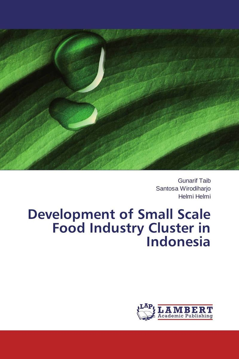 Development of Small Scale Food Industry Cluster in Indonesia bernard s schweigert microwaves in the food processing industry