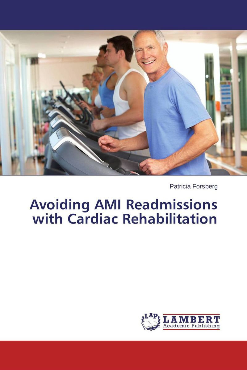 Avoiding AMI Readmissions with Cardiac Rehabilitation causes and management of psychiatric patients aggression