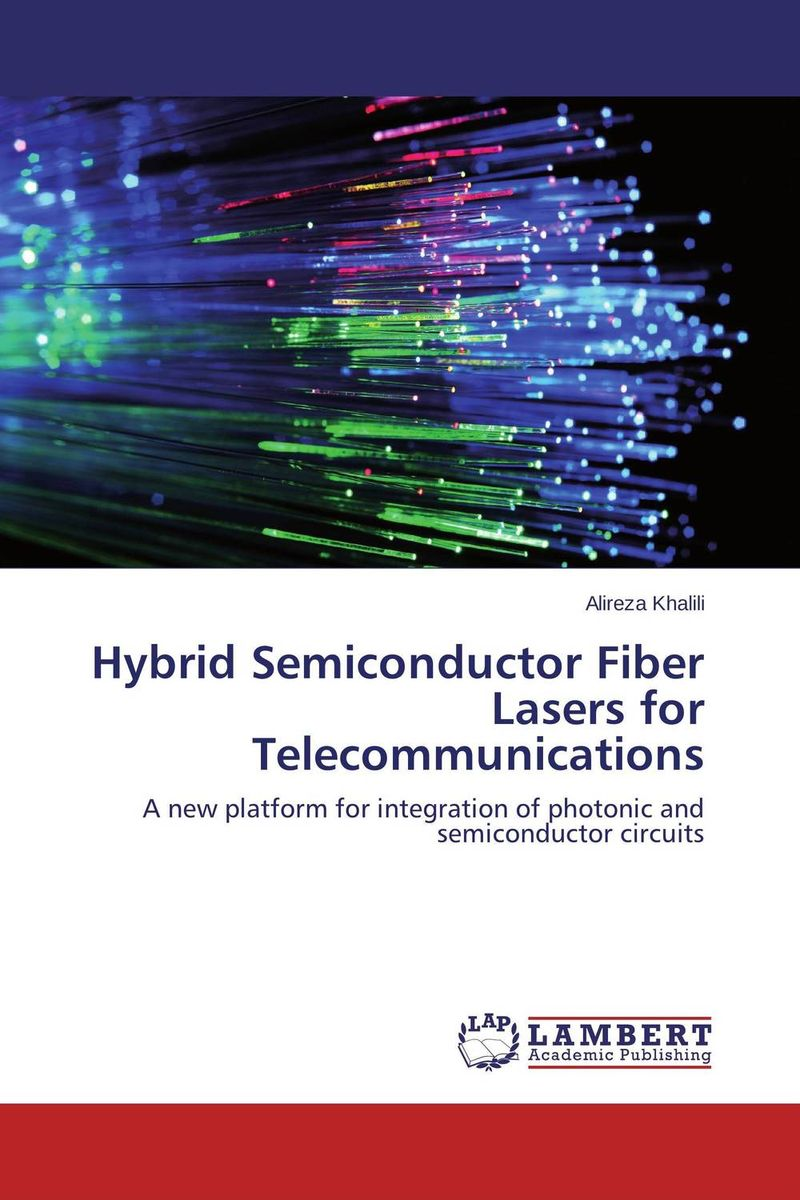 Hybrid Semiconductor Fiber Lasers for Telecommunications ligia gheorghita passivation kinetics at semiconductor interfaces