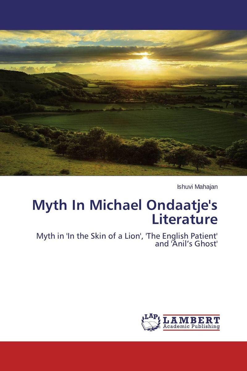 Myth In Michael Ondaatje's Literature maccafrey paradise lost as a myth