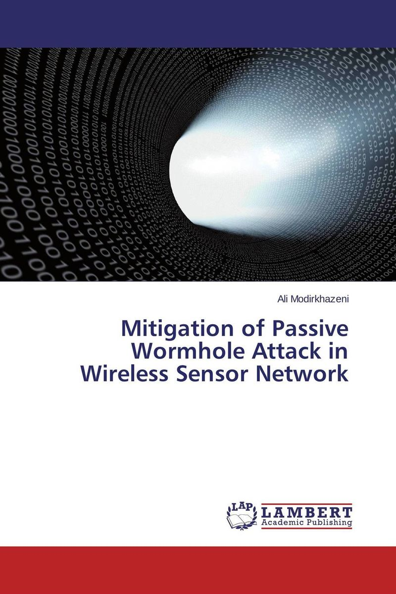 Mitigation of Passive Wormhole Attack in Wireless Sensor Network intrusion detection system architecture in wireless sensor network