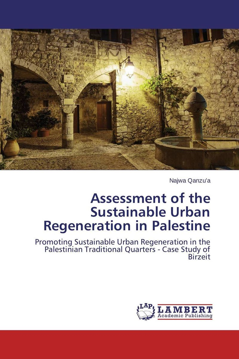 Assessment of the Sustainable Urban Regeneration in Palestine emerging issues on sustainable urban development