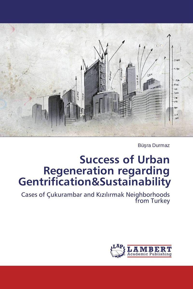 Success of Urban Regeneration regarding Gentrification&Sustainability david keane the art of deliberate success the 10 behaviours of successful people