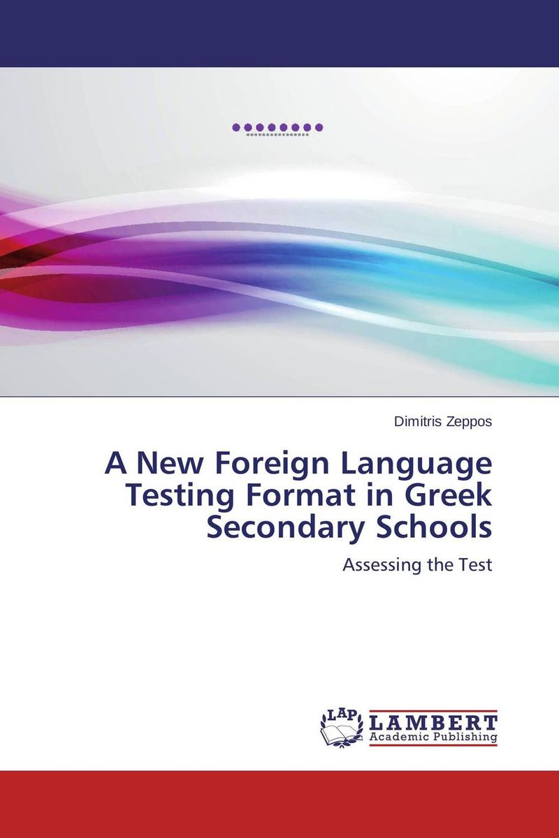 цена на A New Foreign Language Testing Format in Greek Secondary Schools